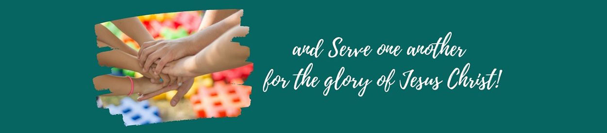 and to SERVE one another for the glory of Jesus Christ.